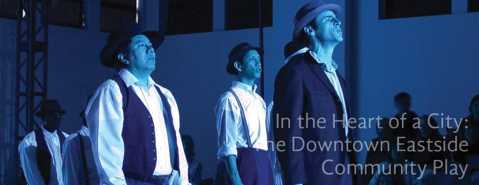 In the Heart of a City:  The Downtown Eastside Community Play